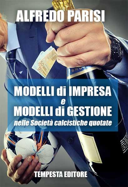 modelli di impresa e modelli di gestione nelle Società calcistiche quotate