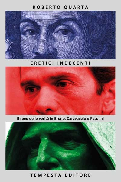 eretici indecenti, Roberto Quarta