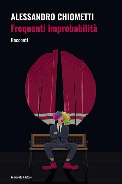 Alessandro Chiometti, Frequenti improbabilità